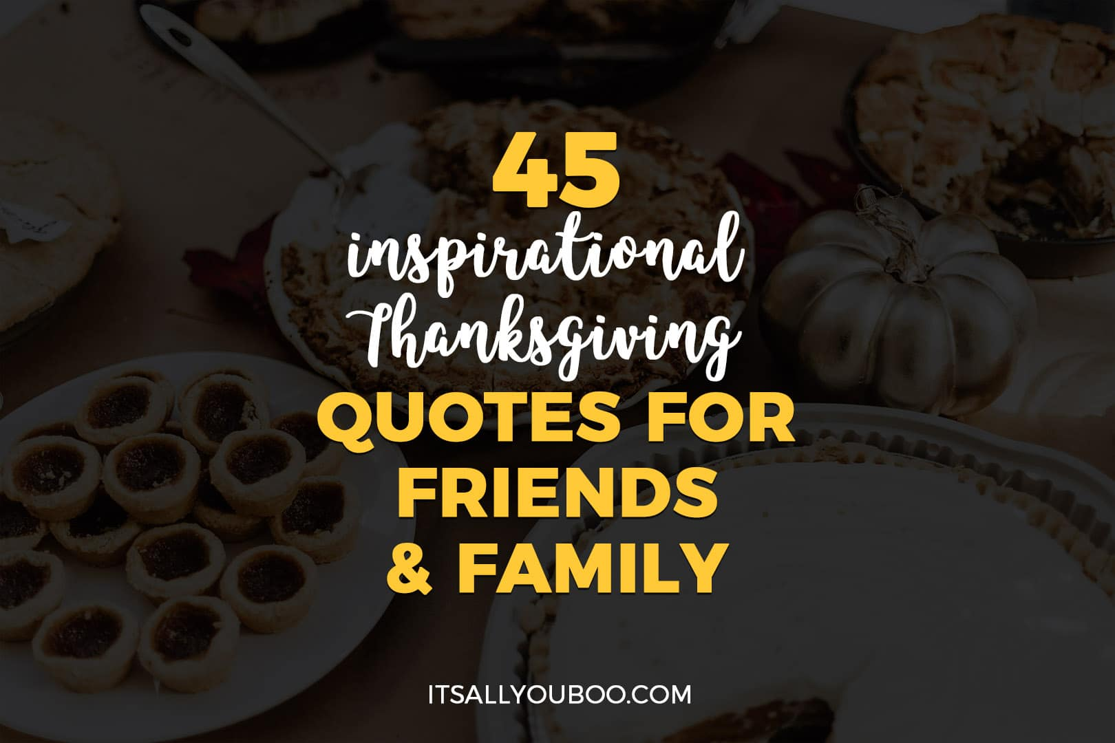 45 Inspirational Thanksgiving Quotes for Friends and Family