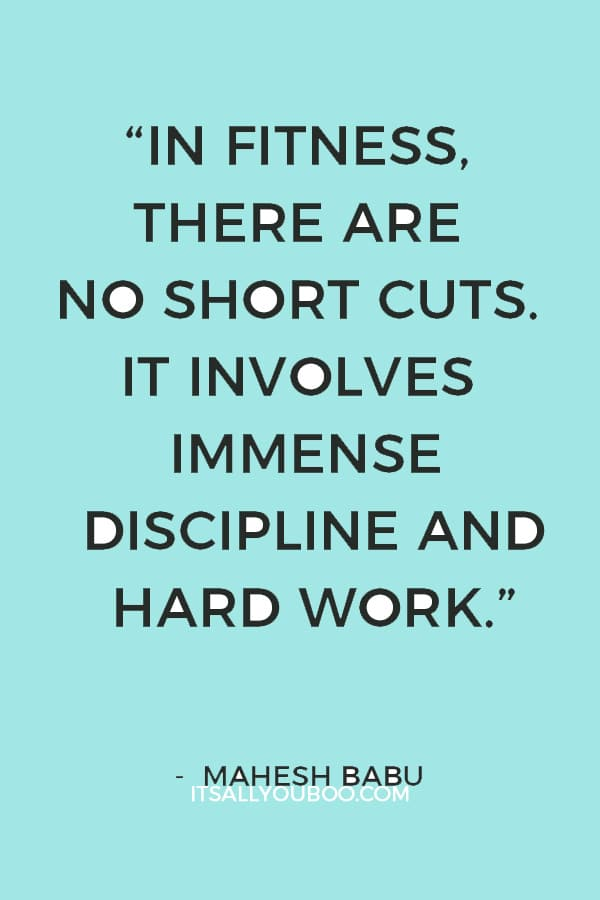 """In fitness, there are no short cuts. It involves immense discipline and hard work."" – Mahesh Babu"
