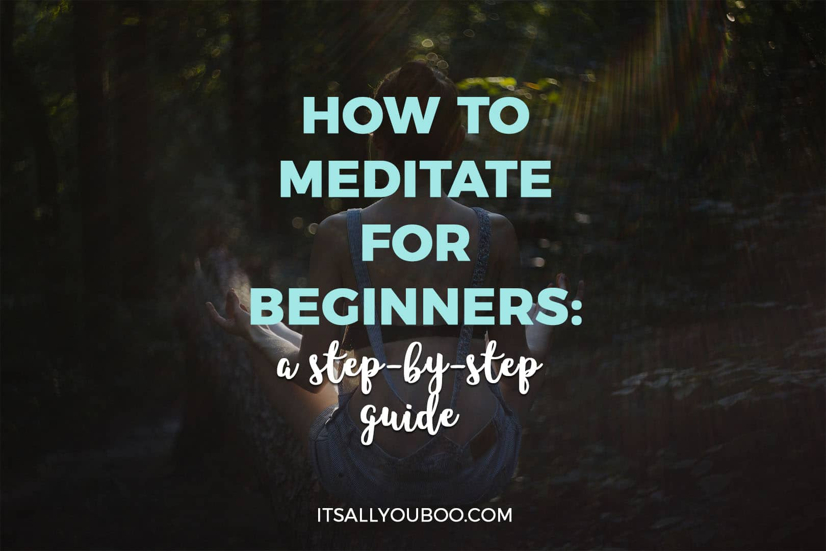 How to Meditate for Beginners: A Step-by-Step Guide