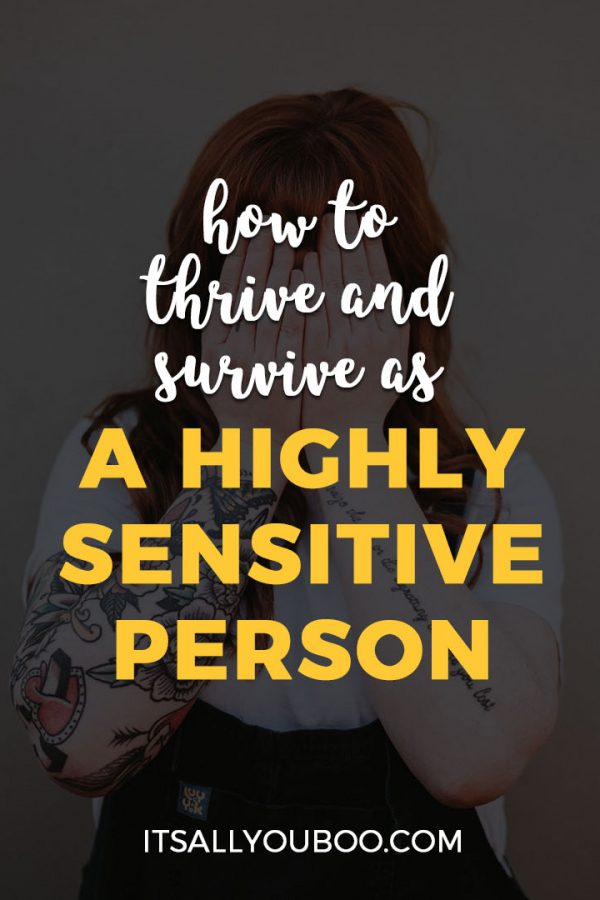 How to Thrive and Survive as a Highly Sensitive Person