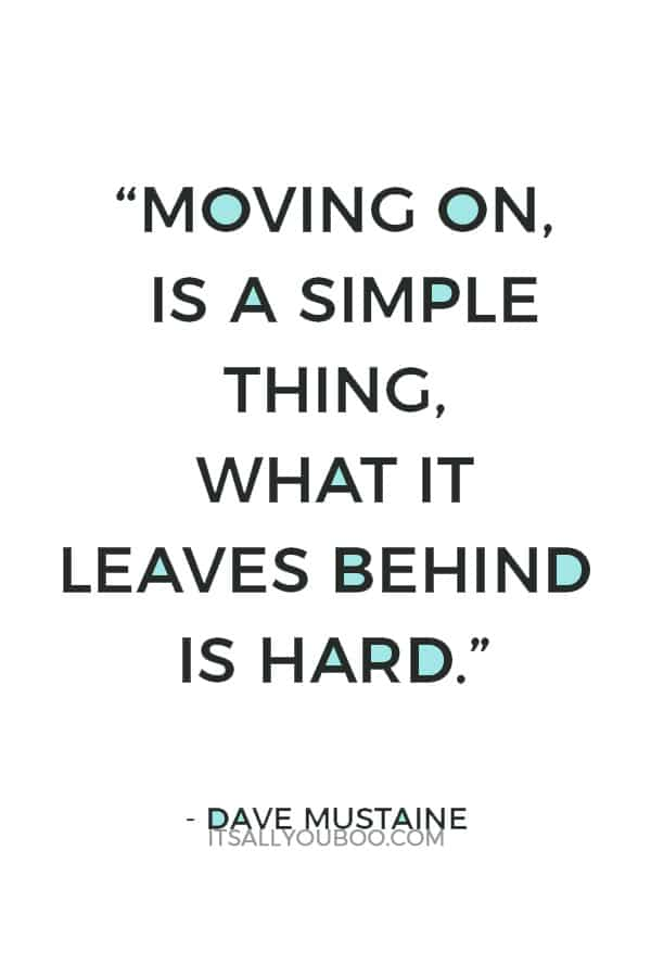 """Moving on, is a simple thing, what it leaves behind is hard."" ― Dave Mustaine"