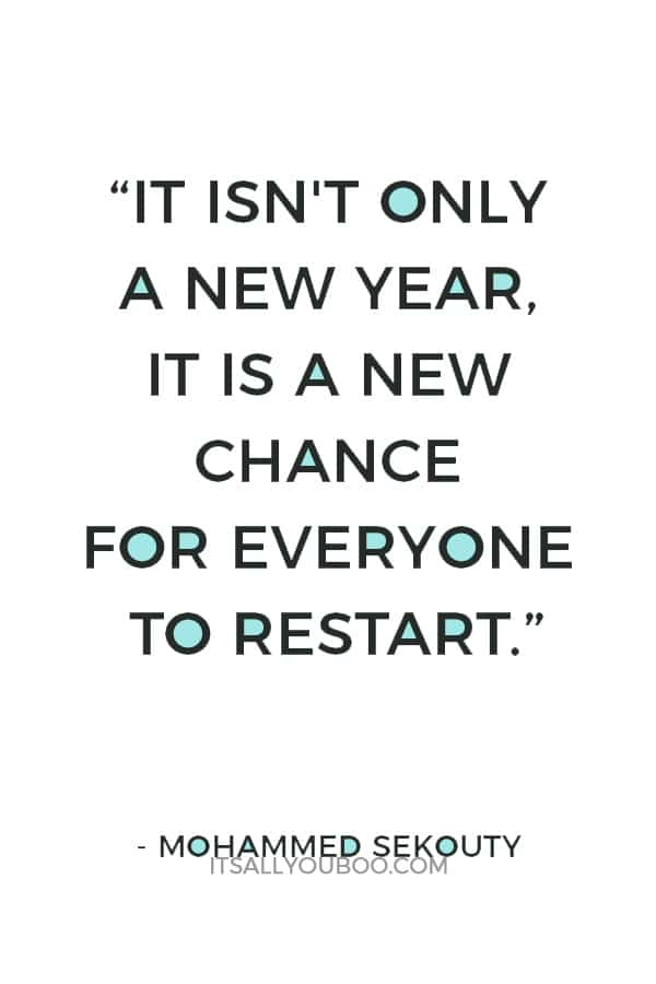 """""""It isn't only a new year, it is a new chance for everyone to restart."""" — Mohammed Sekouty"""