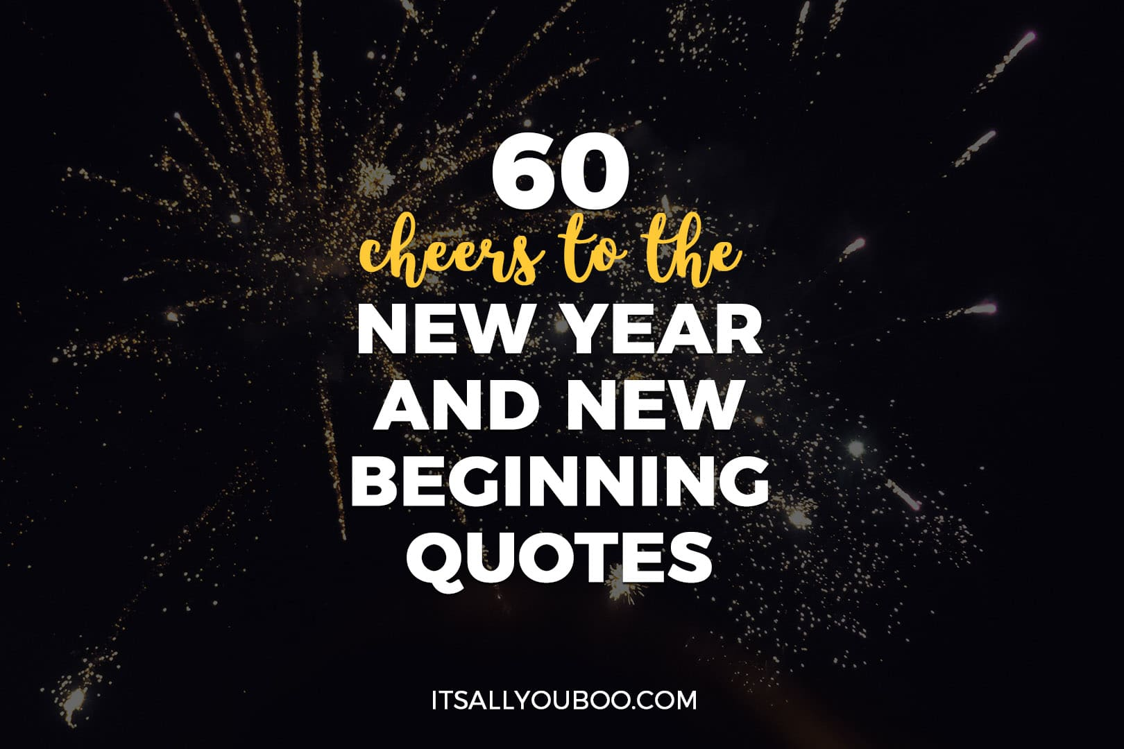 60 Cheers to the New Year and New Beginnings Quotes | It\'s ...