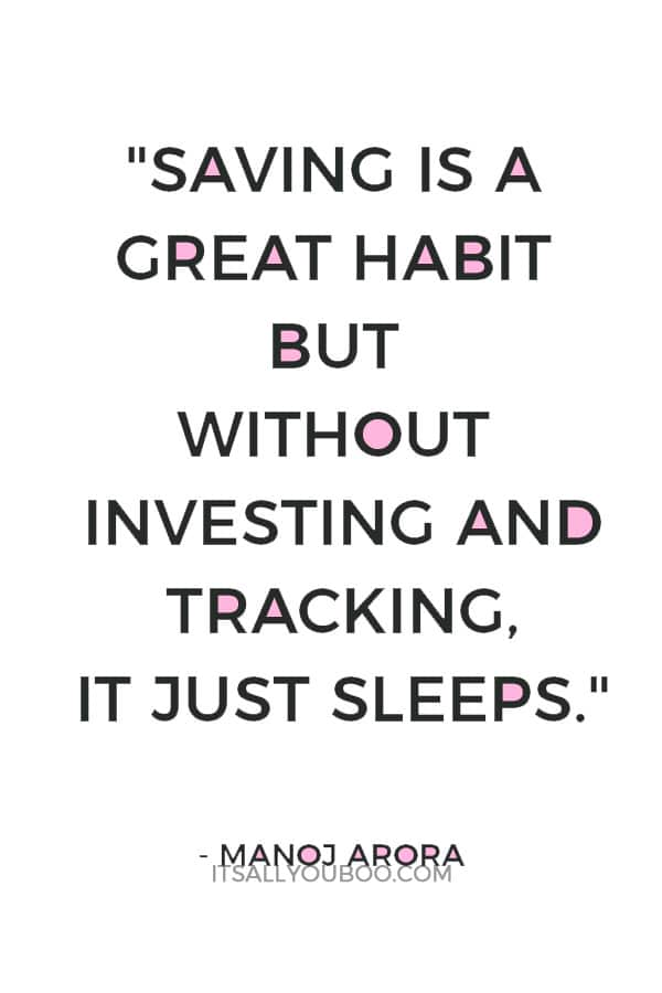 """Saving is a great habit but without investing and tracking, it just sleeps."" – Manoj Arora"
