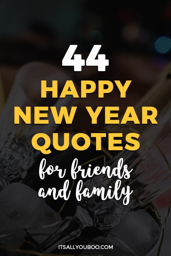 44 New Year Quotes for Friends and Family | It's All You Boo