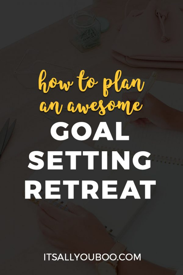 How to Plan an Awesome Goal Setting Retreat