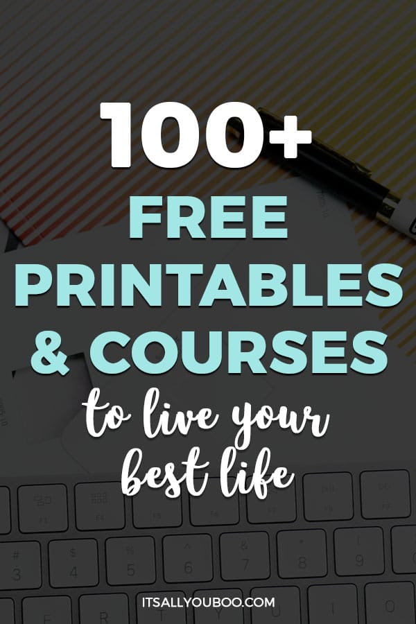100+ Free Printables and Courses to Live Your Best Life