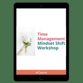 Time Management Mindset Shift