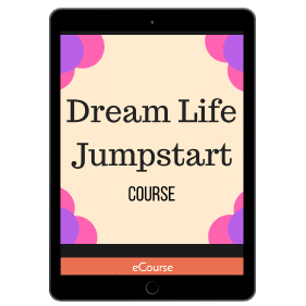 Dream Life Jumpstart for Moms
