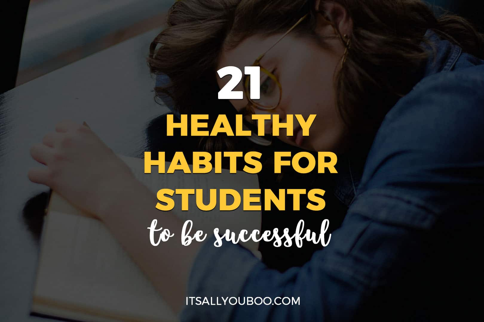 21 Healthy Habits For Students To Be Successful