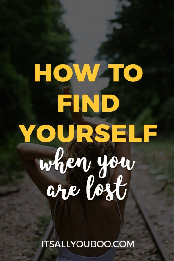 How to Find Yourself When You Are Lost