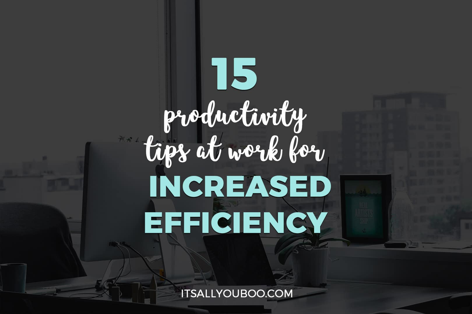 15 Best Productivity Tips at Work for Increased Efficiency