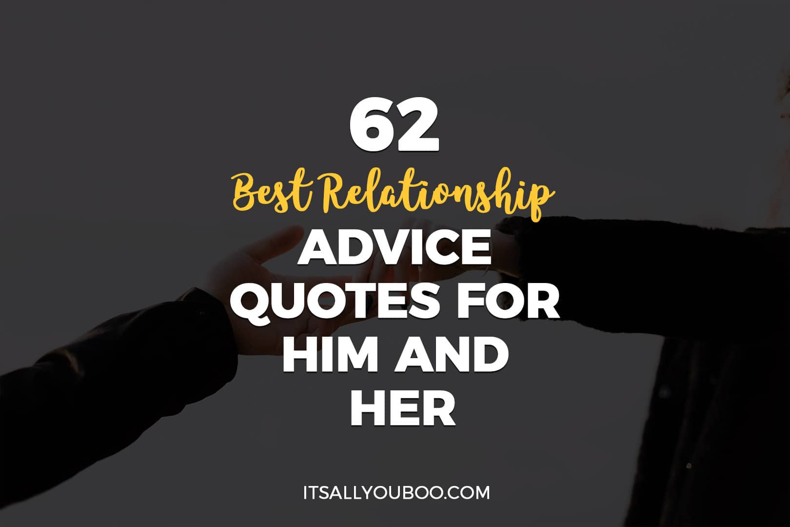 62 Best Relationship Advice Quotes for Him and Her