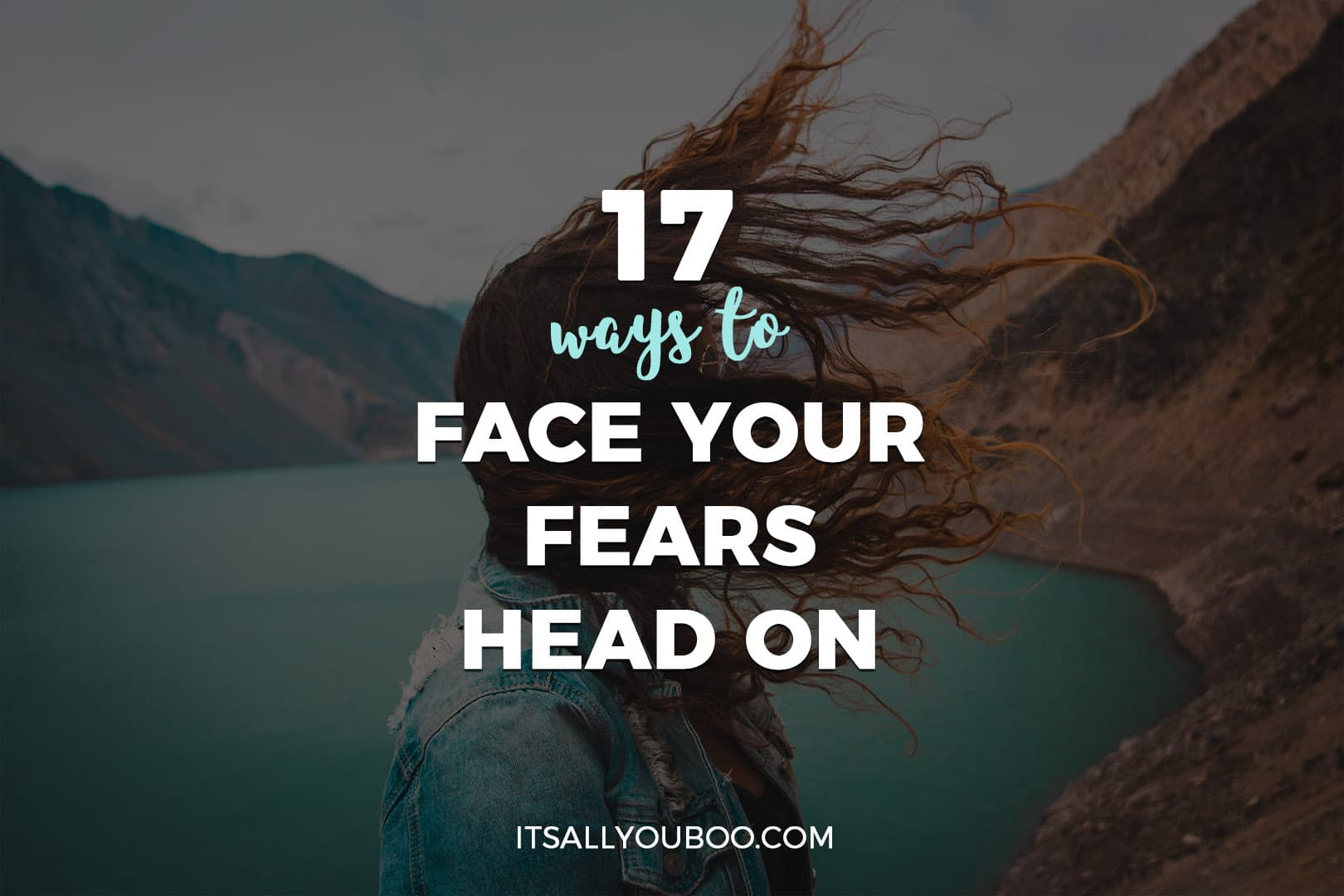 17 Ways to Face Your Fears Head On