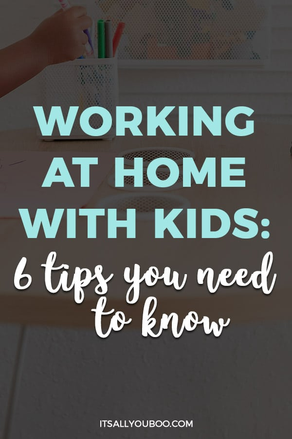 kids at a table with working at home with kids 6 tips you need to know written
