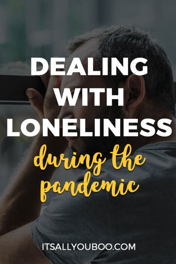 Dealing with Loneliness During the Pandemic