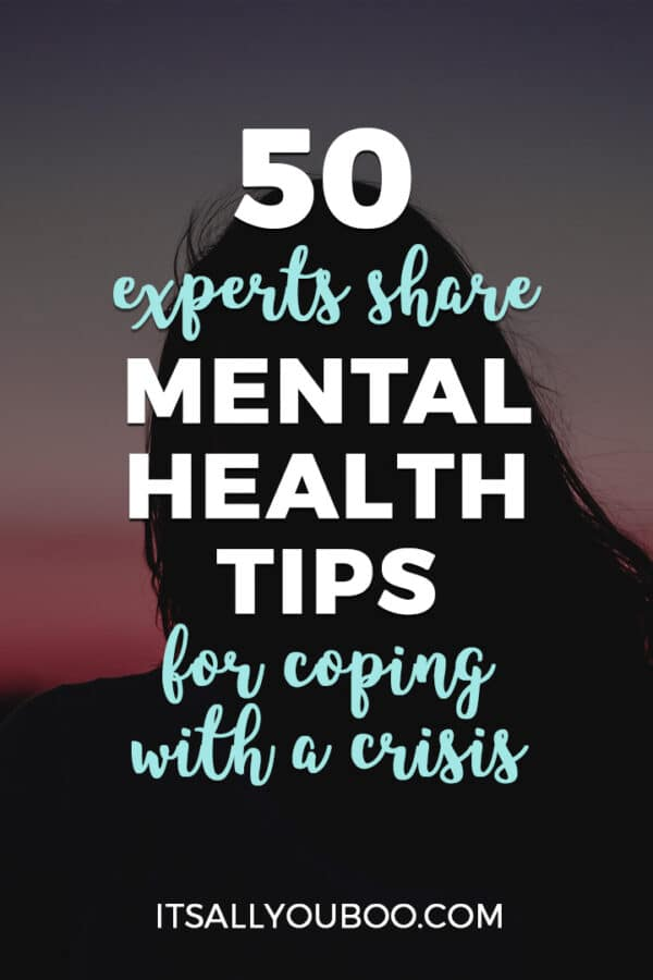 50 Experts Share Mental Health Tips for Coping with a Crisis