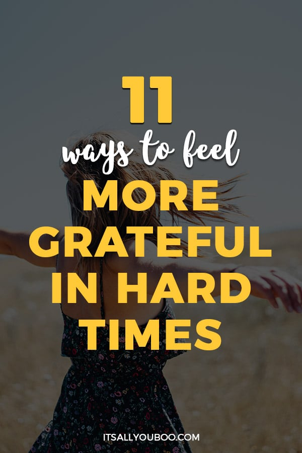 11 Ways to Feel More Grateful in Hard Times