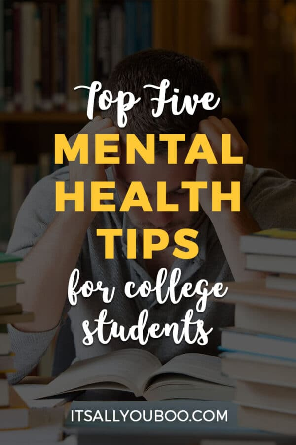 Top 5 Mental Health Tips for College Students