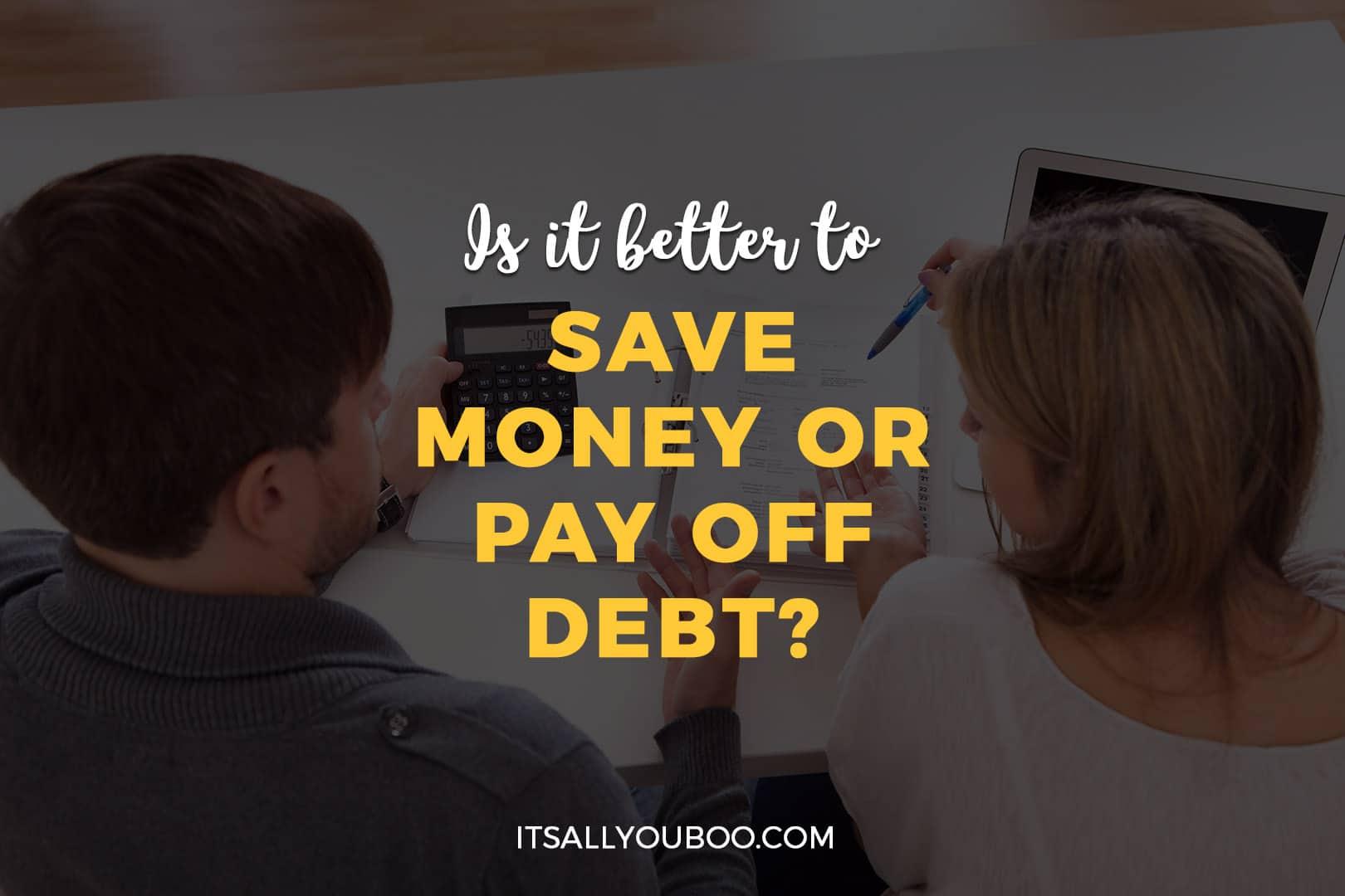 Is it Better to Save Money or Pay Off Debt?
