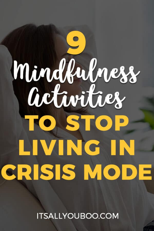 9 Mindfulness Activities to Stop Living in Crisis Mode