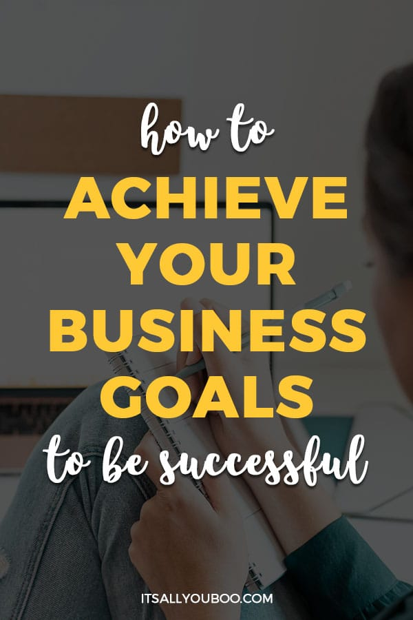 How to Achieve Business Goals to Be Successful