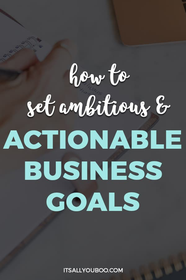 How to Set Ambitious and Actionable Business Goals