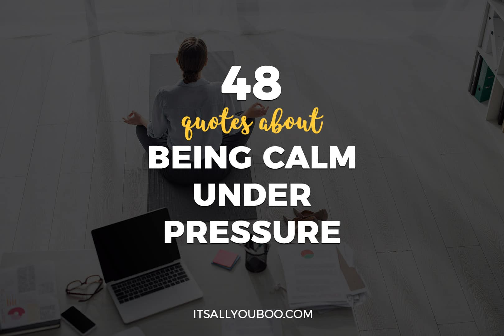 48 Quotes about Being Calm Under Pressure