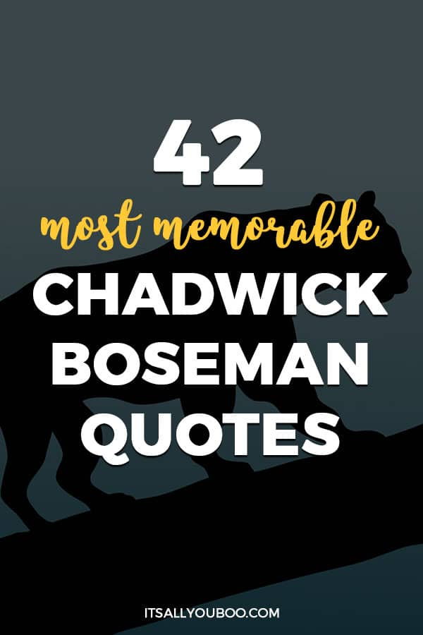 42 Most Memorable Chadwick Boseman Quotes