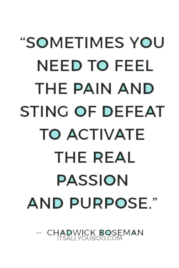 """""""Sometimes you need to feel the pain and sting of defeat to activate the real passion and purpose that God predestined inside of you."""" Chadwick Boseman"""