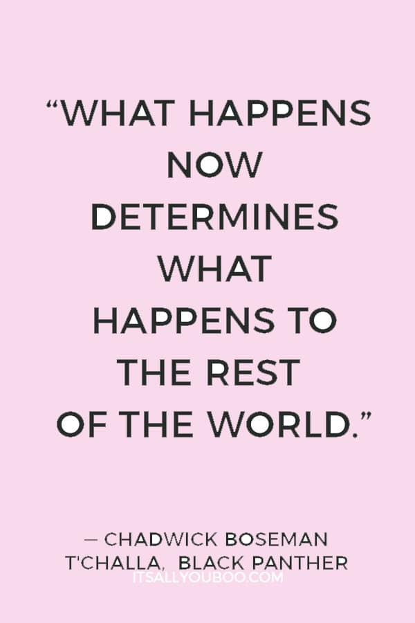 """What happens now determines what happens to the rest of the world."""
