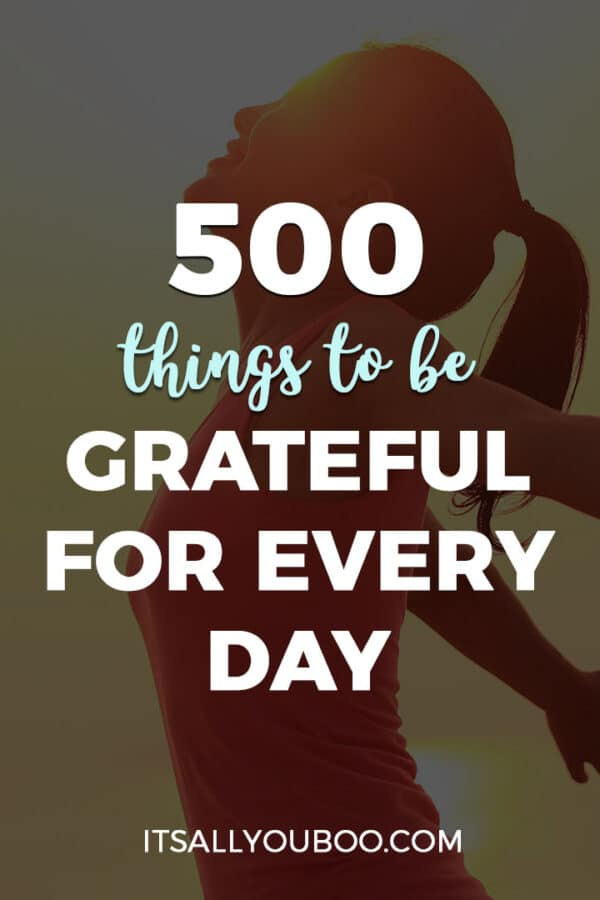 500 Things to Be Grateful for Every day