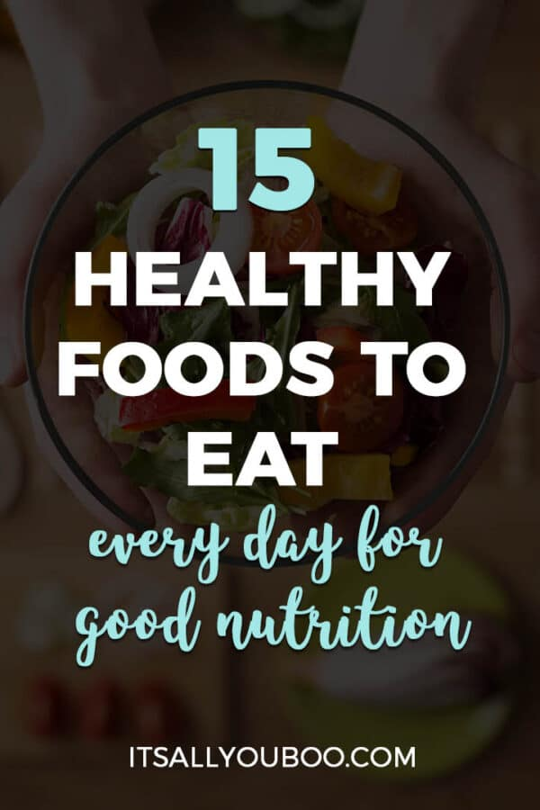 15 Healthy Foods to Eat Every Day for Good Nutrition