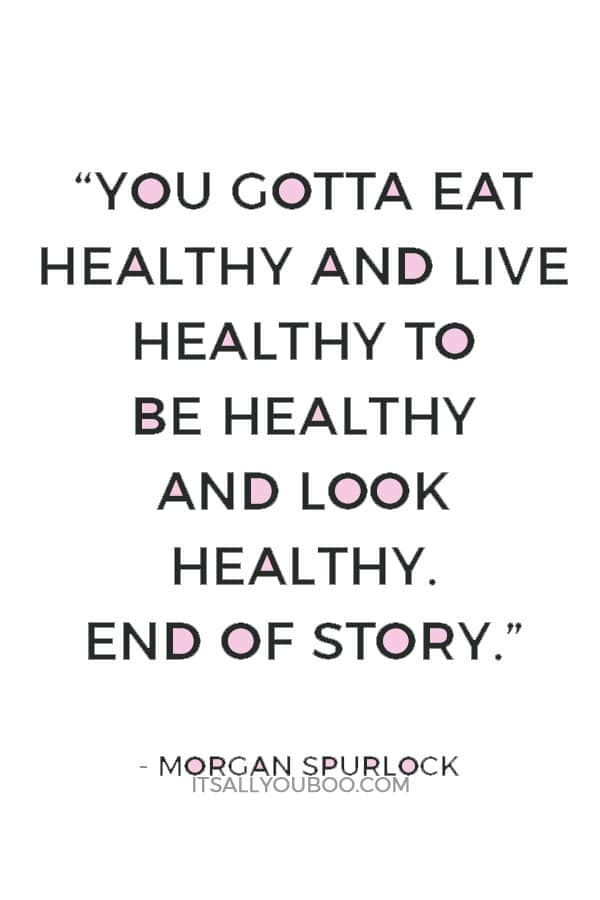 """""""Sorry, there´s no magic bullet. You gotta eat healthy and live healthy to be healthy and look healthy. End of story."""" ― Morgan Spurlock"""