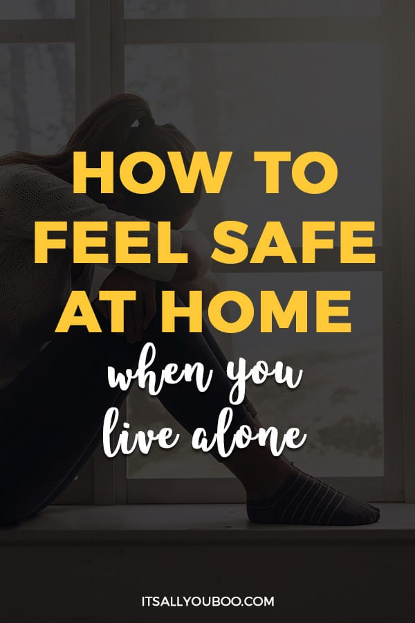 How to Feel Safe at Home When You Live Alone