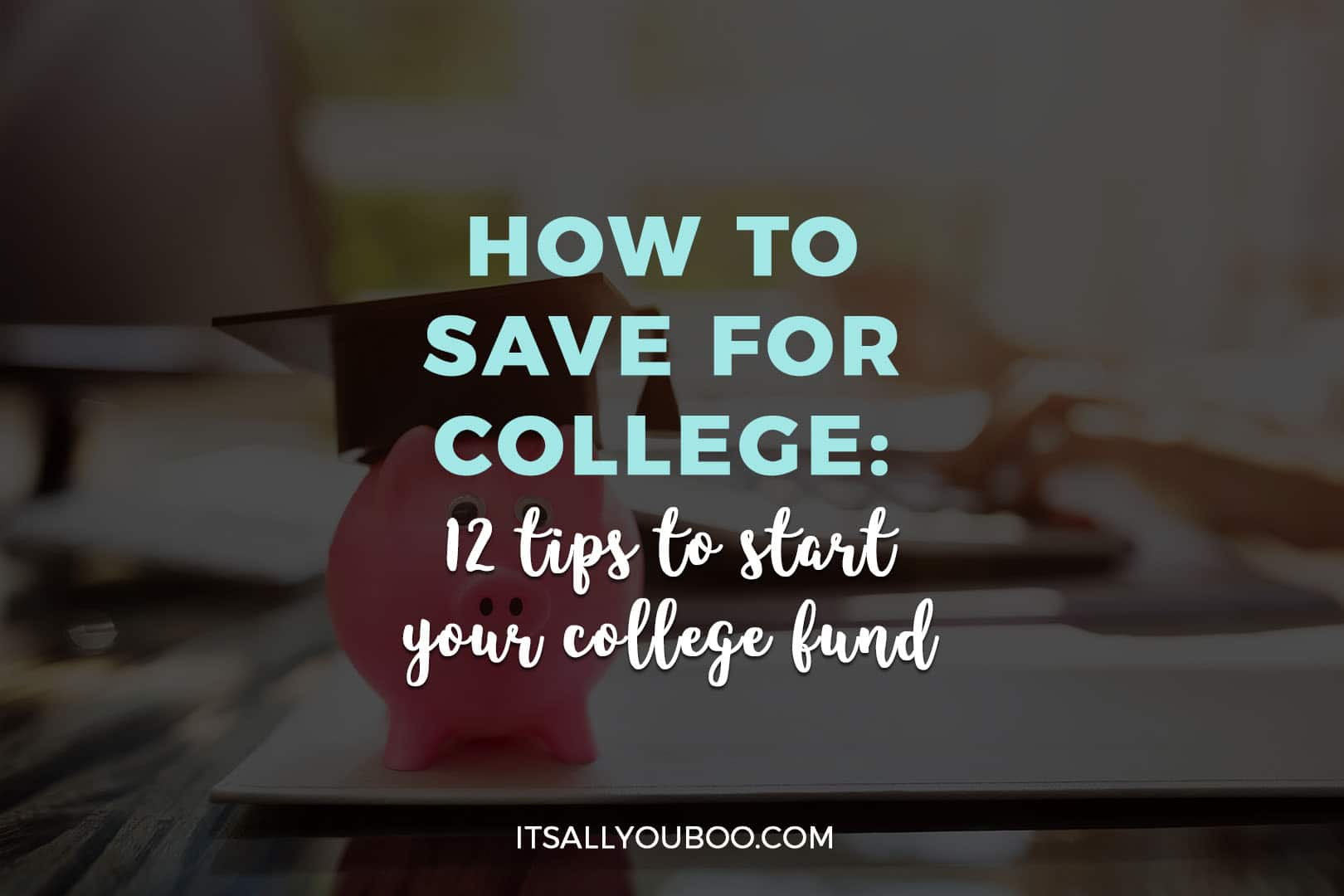 How to Save for College: 12 Tips to Start Your College Fund