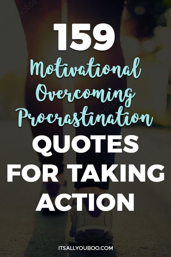 159 Motivational Overcoming Procrastination Quotes to Take Action Today