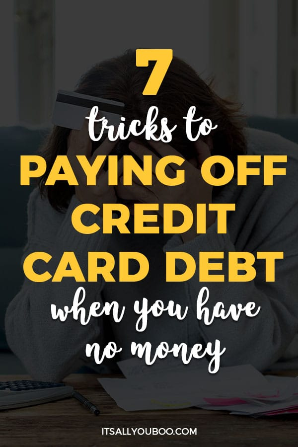 7 Tricks to Paying Off Credit Card Debt When You Have No Money