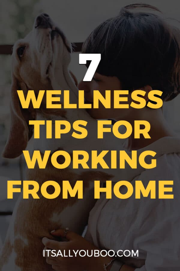 7 Wellness Tips For Working From Home