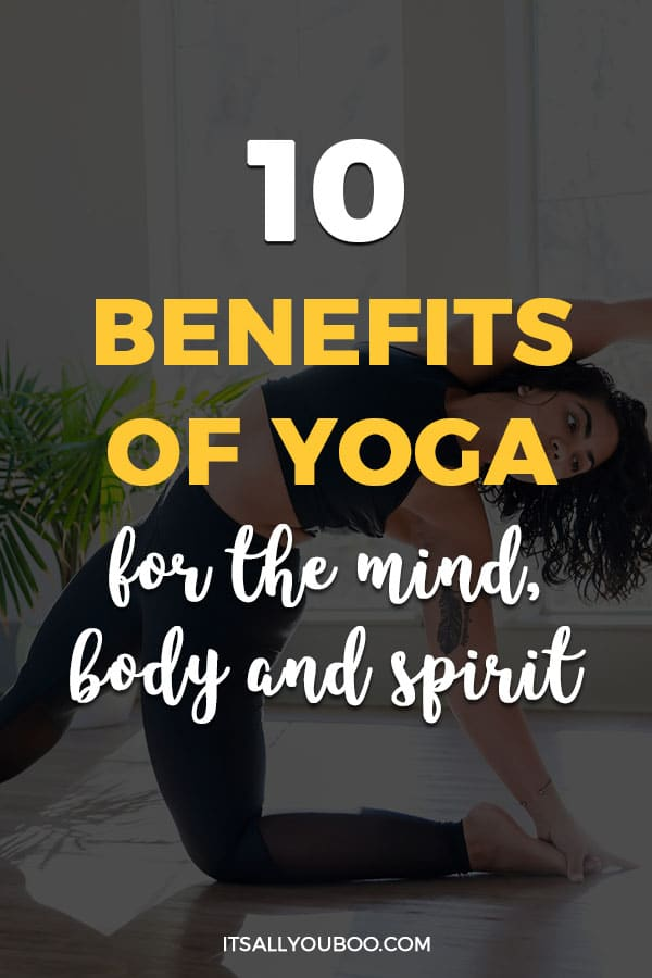 10 Benefits of Yoga for the Mind, Body, and Spirit