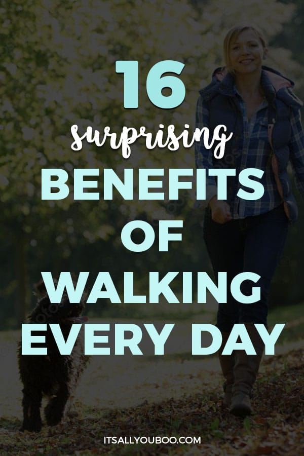 16 Surprising Benefits of Walking Every Day