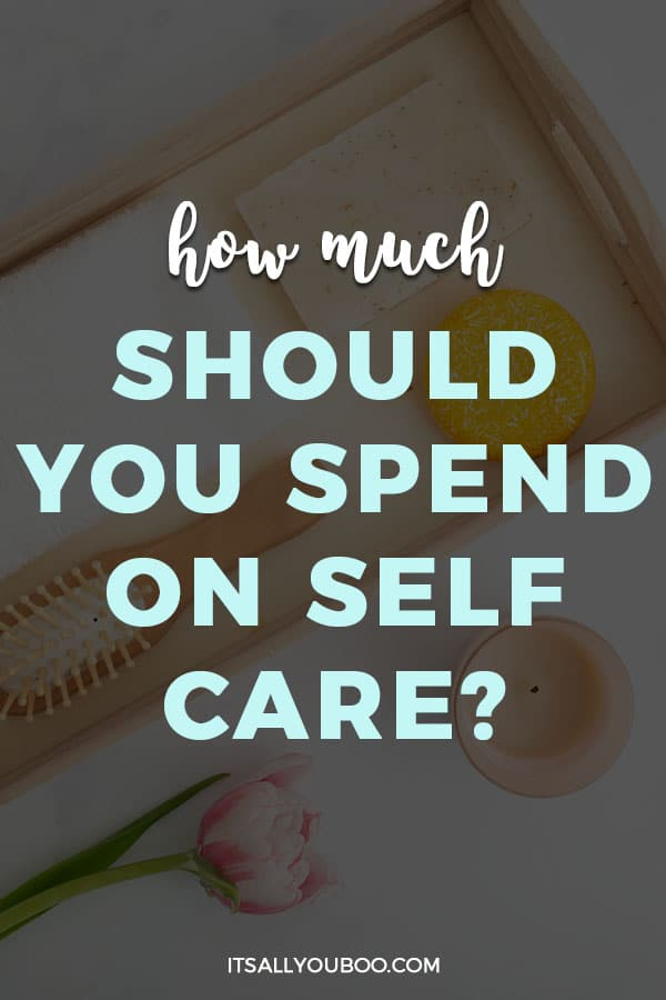 How Much Should You Spend on Self-Care?