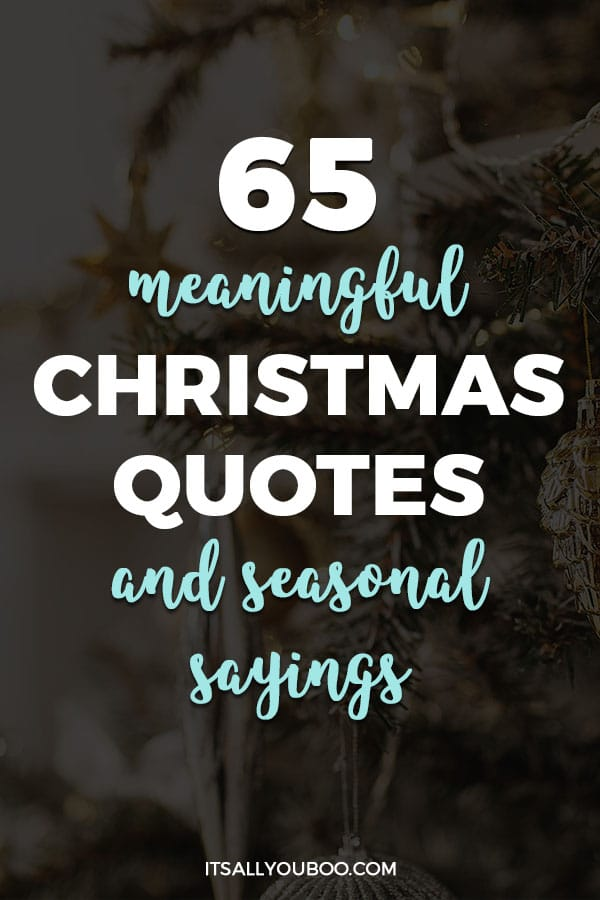 65 Meaningful Christmas Quotes and Inspirational Sayings