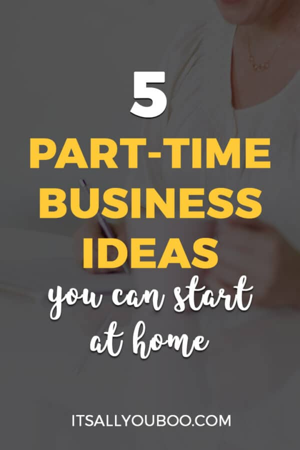 5 Part-Time Business Ideas You Can Start At Home