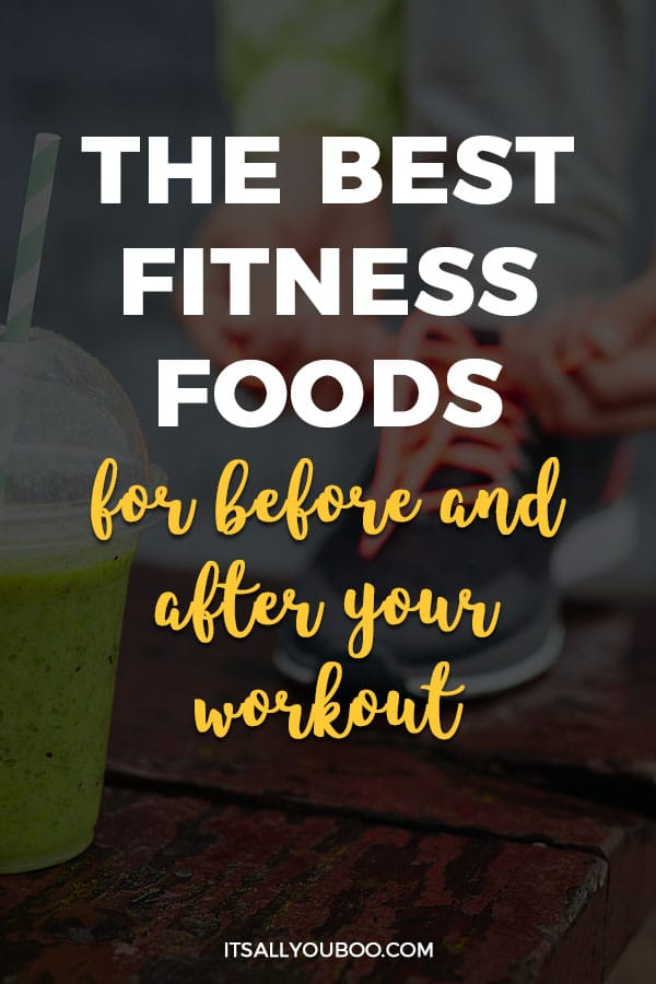 The Best Fitness Foods for Before and After Your Workout