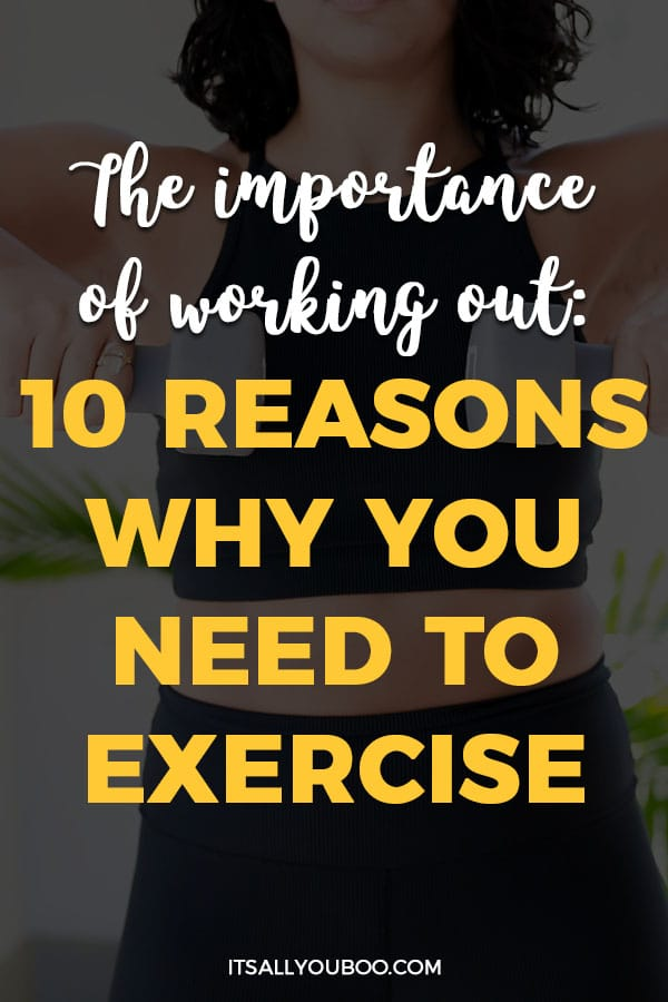 Importance of Working Out: 10 Reasons You Need to Exercise