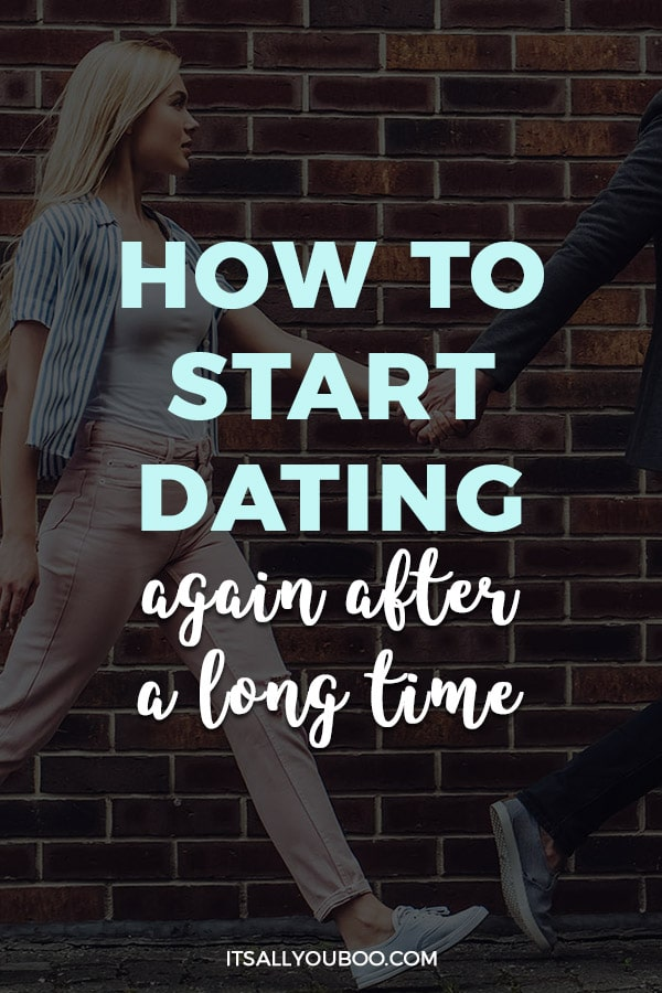 How to Start Dating Again After a Long Time