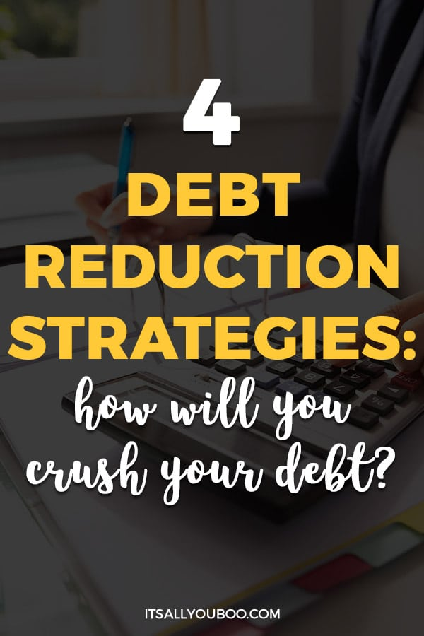 4 Debt Reduction Strategies: How Will You Crush Your Debt?