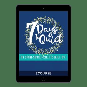 7 Days to Quiet