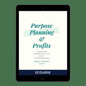 Purpose, Planning and Profits